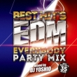 Best Hit`s Edm -Everybody Party Mix-