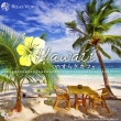Hawaii Yasuragi Cafe -Gokujou No Relax Na Sound Wo Anata Ni-20 Special Edition