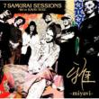 7 Samurai Sessions -We`re Kavki Boiz-