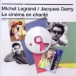 Michel Legrand / Jacques Demy Le Cinema En-Chante