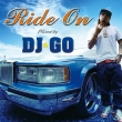 Ride On -mixed By Dj Go-