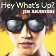 HEY WHAT' S UP? (+DVD)【初回限定盤A】