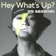 HEY WHAT' S UP? (+DVD)【初回限定盤B】