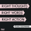 Right Thoughts.Right Words.Right Action (Deluxe Edition)