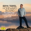 Homeward Bound: Terfel(Br)Wilberg / Mormon Taberbacle Choir