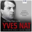 Yves Nat: The French Piano Legend 1926-1956