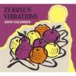 Zerosen Vibrations