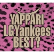 Yappari Lgyankees Best? (+DVD)[First Press Limited Edition]