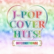 J-Pop Cover Hits! -International-Dj Mix Edition
