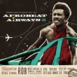 Afro-beat Airways 2: Return Flight To Ghana 1974-1983