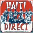 Haiti Direct -Big Band, Mini Jazz and Twoubadou Sounds, 1960-1978 (2LP+CD)