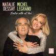 Natalie Dessay: Entre Elle Et Lui-sings Michel Legrand