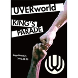 UVERworld KING�fS PARADE Zepp DiverCity 2013.02.28 [First Press Limited Edition]