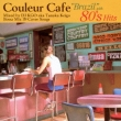 Couleur Cafe `brazil`With 80`s Hits