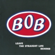Leave The Straight Life Behind (Expanded Edition)