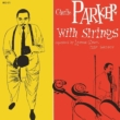 Charlie Parker With The Strings