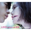 LOVE before we DIE (+Blu-ray)