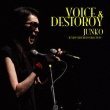 Voice&Destroy -Junko Very Best Collection-