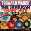 Forward March: Jamaican Chart Hits 1962