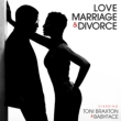 Love.Marriage & Divorce
