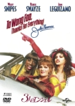 To Wong Foo.Thanks For Everything Julie Newmar