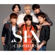 SIX [Cho First Press Limited Edition] (CD+GOODS+PHOTOBOOK)