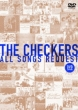 THE CHECKERS�@ALL SONGS REQUEST -DVD EDITION-