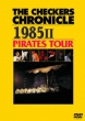 THE CHECKERS CHRONICLE 1985 II PIRATES TOUR�@