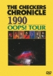 THE CHECKERS CHRONICLE 1990 OOPS! TOUR