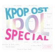 K-POP OST IDOL SPECIAL