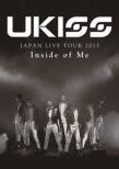 U-KISS JAPAN LIVE TOUR 2013 -Inside of Me -(DVD)