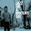 Jazz On A Winter' s Day