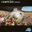The World Soccer Song Series Vol.1 `campeao!Brasil`