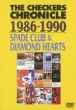 The Checkers Chronicle 1986-1990 Spade Club & Diamond Hearts