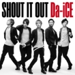 SHOUT IT OUT (+DVD)[First Press Limited Edition]
