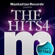 Manhattan Records Presents The Hits 4 Mixed By Dj Taku