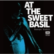 AT THE SWEET BASIL [Limited Manufacture Edition]