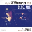 No Ordinary Joe Pt.2: Mixed By Dj Seiji
