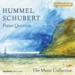 Hummel Piano Quintet, Schubert Piano Quintet : The Music Collection