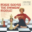 Rosie Solves The Swingin`Riddle!