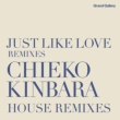 Just Like Love Remixies -Chieko Kinbara House Remixies