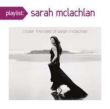 Playlist: Closer The Best Of Sarah Mclachlan