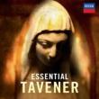 Essential Tavener: Layton / Temple Church Cho Eco Litton / Lpo Clein(Vc) Benedetti(Vn) Etc / Tavener , John