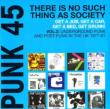 Punk 45 Vol.2: Underground Punk In The Uk 1977-1981