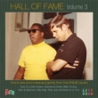 Hall Of Fame Volume 3: More Rare & Unissued Gems From The Fame