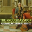 The Proud Bassoon -Virtuoso Works for Baroque Bassoon : Whelan(Fg)Ensemble Marsyas (Hybrid)