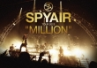 Spyair Tour 2013 Million