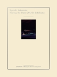 Ryuichi Sakamoto | Playing the Piano 2013 in Yokohama (DVD+Blu-ray+2 CD)
