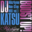 Boost Up! -Hilcrhyme Nonstop Mix Vol.1-Mixed By Dj Katsu