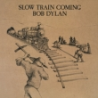 Slow Train Coming(Papersleeve)